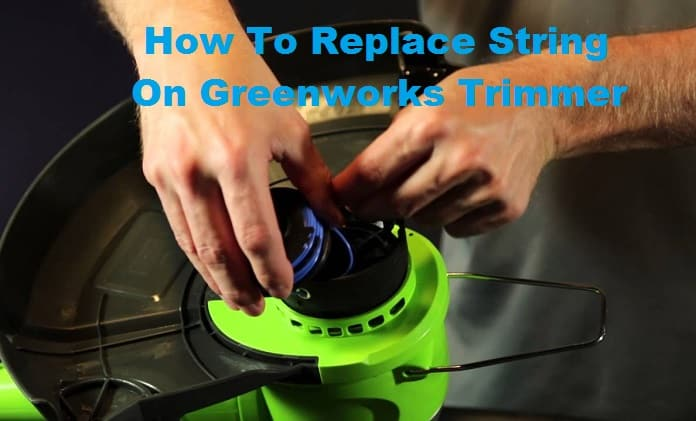 How To Replace String On Greenworks Trimmer