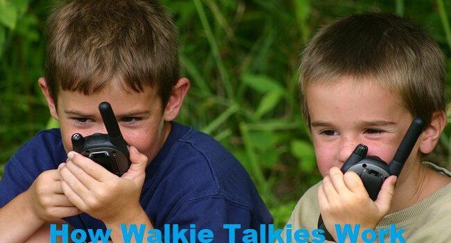 How Walkie Talkies Work