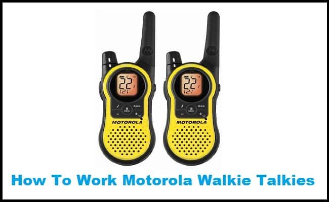 How to work Motorola walkie talkies