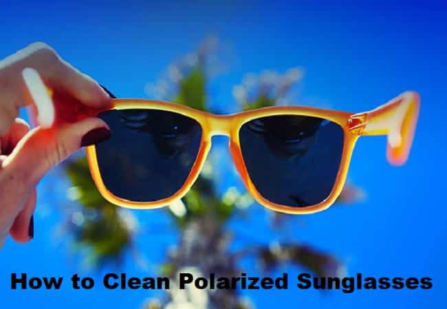 How to Clean Polarized Sunglasses