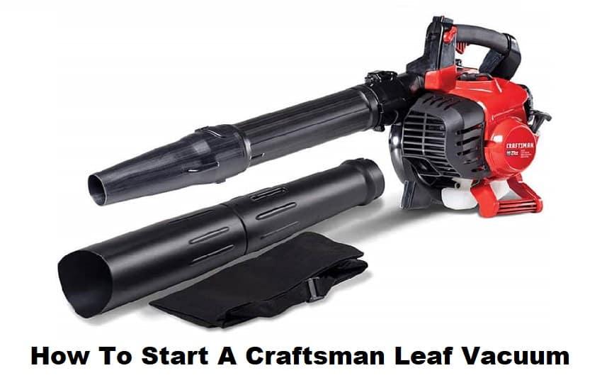 How To Start A Craftsman Leaf Vacuum